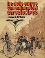 De dolle entree van automobiel en velocipee - Leonard de Vries, Ilonka van Amstel, Algemene Nederlandsche Wielrijdersbond (ISBN 9789022839669)