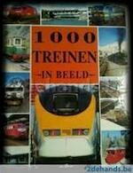 1000 treinen in beeld - André Papazian, Pieter van Oudheusden (ISBN 9789055612505)