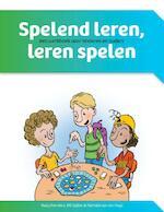 Spelend leren, leren spelen - Rudy Reenders, Will Spijker, Nathalie van der Vlugt (ISBN 9789023253099)