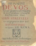 Reinaert de Vos Uyt het middelnederlandsch in verstaanbaar vlaamsch herschreven door Stijn Streuvels en uitgegeven door het Davidsfonds in 't jaart O.H. M.CM.X.