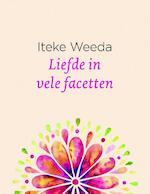 Liefde in vele facetten - Iteke Weeda (ISBN 9789021564203)