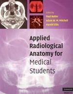 Applied Radiological Anatomy For Medical Students - Paul Butler, Adam W. M. Mitchell, Harold Ellis (ISBN 9780521819398)