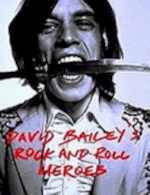 David Bailey's Rock and Roll Heroes