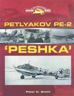 Petlyakov Pe-2 'Peshka' - Peter C. Smith (ISBN 9781861265883)