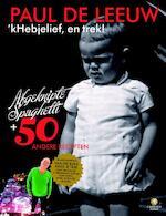'kHebjelief, en trek! - Paul de Leeuw (ISBN 9789048813582)