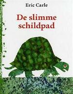 De slimme schildpad - Eric Carle, B. Westera (ISBN 9789025743888)