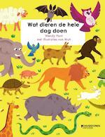 Wat dieren de hele dag doen - Wendy Hunt (ISBN 9789002264528)