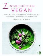 Vegan met maximaal 7 ingrediënten - Rita Serano (ISBN 9789045212784)