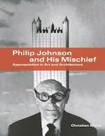Philip Johnson and His Mischief - Christian Bjone (ISBN 9781864705249)