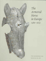 The Armored Horse in Europe, 1480-1620 - Stuart W. Pyhrr, Donald J. Larocca, Dirk H. Breiding, N.Y.) Metropolitan Museum Of Art (New York (ISBN 9780300107647)