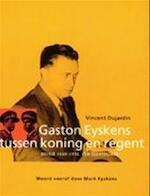 Gaston Eyskens tussen koning en regent
