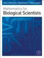 Mathematics for Biological Scientists - Bill ; Hladky, Steve Mike ; Broadhurst Aitken (ISBN 9780815341369)