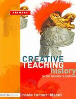 Creative Teaching: History in the Primary Classroom - Rosie Turner-Bisset (ISBN 9781843121152)
