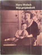 Mijn getijdenboek - Harry Mulisch