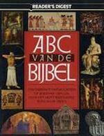 ABC van de Bijbel - Reader's Digest Association, Walter van van Opzeeland, A.W.G. Jaakke (ISBN 9789064072734)