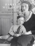 Mijn getijdenboek - Harry Mulisch (ISBN 9789023467144)