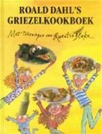 Roald Dahl's Griezel kookboek - Roald Dahl, Quentin Blake, Jan Baldwin, Josie Fison, Harriët Haakma Wagenaar (ISBN 9789026107627)
