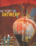 The port of Antwerp - Tom D' Haenens, Mark Rummens, Liesbeth van Den Berghe (ISBN 9789056178277)