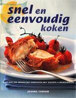 Snel en eenvoudig koken - Joanna Farrow, Linda Fraser, Michiel Postma, Hennie Franssen-seebregts (ISBN 9789059201668)