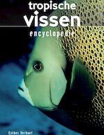 Tropische vissen encyclopedie - Esther Verhoef-Verhallen, Esther Verhoef