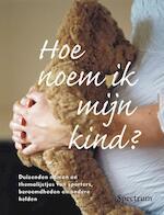 Hoe noem ik mijn kind - Ed van Eeden, D. Gerritzen, Doreen Gerritzen (ISBN 9789027499516)