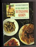 De vele smaken van de italiaanse keuken - Antonio Carluccio, Henk Noy, Studio Imago (ISBN 9789055013418)