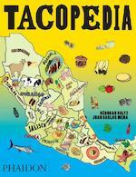 Tacopedia - Deborah Holtz, Juan Carlos Mena, René Redzepi (ISBN 9780714870472)