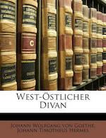 West-Östlicher Divan - Johann Wolfgang Von Goethe (ISBN 9781145172784)