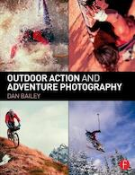 Outdoor Action and Adventure Photography - Dan Bailey (ISBN 9780415734240)