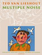 Multiple noise - Ted van Lieshout (ISBN 9789025839628)