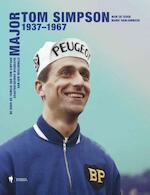 Major Tom Simpson, 1937-1967 - Wim De Bock, Mark Vanlombeek (ISBN 9789089317247)