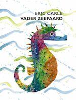 Vader Zeepaard - Eric Carle, Ivo de Wijs (ISBN 9789025739867)