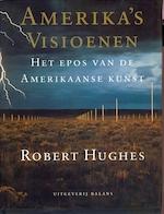 Amerika's visioenen - Robert Hughes (ISBN 9789050183765)