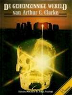 De geheimzinnige wereld van Arthur C. Clarke - Simon Welfare, John Fairley, Arthur Charles Clarke, Gerard Grasman (ISBN 9789022952924)