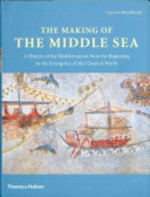 The Making of the Middle Sea - Cyprian Broodbank (ISBN 9780500051764)