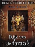 Reizen door de tijd / 4 rijk van de Farao's - Peter Ackroyd (ISBN 9789045901152)