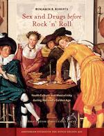 Sex and drugs before the rock 'n' roll - Benjamin B. Roberts (ISBN 9789089644022)