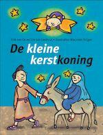De kleine kerstkoning - Erik van Os, Ted van Lieshout