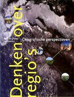 Denken over regio's - Ben de Pater, Oedzge Atzema, Ron Boschma, Peter Druijven, Peter Groote, Bettina van Hoven, Virginie Mamadouh, Kees Terlouw (ISBN 9789046902820)