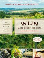 Wijn van eigen bodem - Mariella Beukers, Irene de Vette (ISBN 9789462500723)