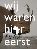 Wij waren hier eerst - Joukje Akveld (ISBN 9789025766498)