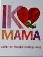 Ik hou van mama - Eric Carle (ISBN 9789462291188)