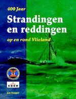 400 Jaar Strandingen en Reddingen op en rond Vlieland - Jan Houter (ISBN 9789491276408)