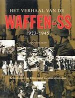 Het verhaal van de Waffen-SS 1923-1945
