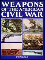 Weapons of the American Civil War - Ian V. Hogg (ISBN 9780600552598)