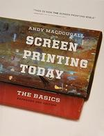 Screen Printing Today - Andy Macdougall (ISBN 9780944094617)