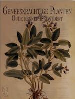 Geneeskrachtige planten oude kennis herontdekt