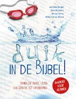 duik in de Bijbel! - Janneke Burger, Hans Mijnders, Nieske Selles, Willemijn de Weerd (ISBN 9789085433644)