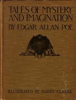 Tales of mystery and imagination. - Edgar Allan Poe, Harry Clarke (Illustrator)