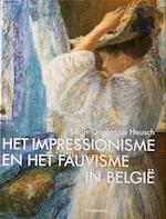 Het Impressionisme en het Fauvisme in België - Serge Goyens De Heusch (ISBN 9789061531807)